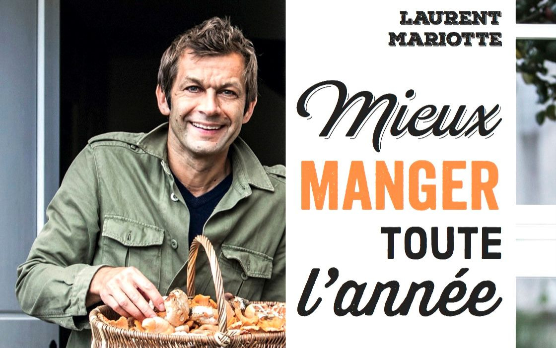 Mon nouveau livre mieux manger toute l 39 ann e laurent - Dernier livre de cuisine de laurent mariotte ...